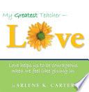 My Greatest Teacher Love