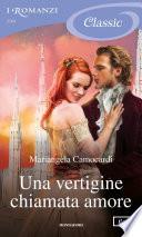 Una vertigine chiamata amore (I Romanzi Classic) Book Cover