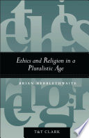 Ethics and Religion in a Pluralistic Age