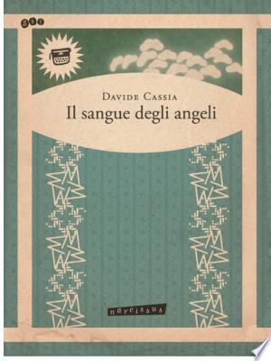Il sangue degli angeli - ISBN:9788863698725
