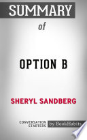 Summary of Option B by Sheryl Sandberg   Conversation Starters