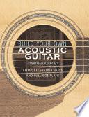 Build Your Own Acoustic Guitar