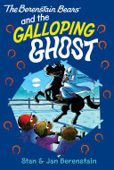 The Berenstain Bears Chapter Book: The Galloping Ghost Book