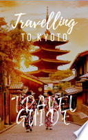 Kyoto Travel Guide 2017