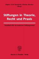 Stiftungen in Theorie, Recht und Praxis