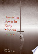perceiving power in early modern europe