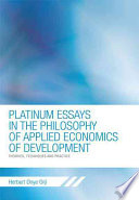Platinum Essays in the Philosophy of Applied Economics of Development
