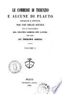 Le commedie di Terenzio e alcune di Plauto espurgate e annotate per uso delle scuole per cura di Enrico Bindi