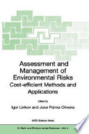 Assessment And Management Of Environmental Risks Cost Efficient Methods And Applications