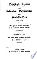Geschichte Thorns aus Urkunden, Dokumenten und Handschriften