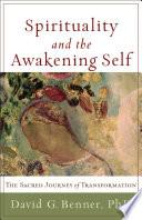 Spirituality And The Awakening Self