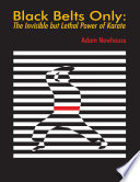 Black Belts Only  The Invisible But Lethal Power of Karate