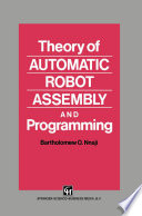 Theory of Automatic Robot Assembly and Programming