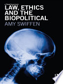 Law  Ethics and the Biopolitical
