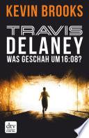 Travis Delaney   Was geschah um 16 08