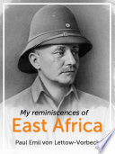 My Reminiscences of East Africa March 1964 Was A General In The Imperial