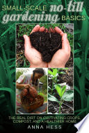 Small Scale No Till Gardening Basics