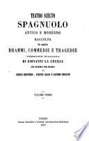 Teatro scelto spagnuolo antico e moderno raccolta dei migliori drammi  commedie e tragedie