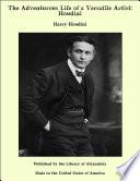 The Adventurous Life of a Versatile Artist  Houdini