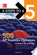 5 Steps to a 5  500 AP Statistics Questions to Know by Test Day  Second Edition
