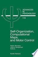 Self Organization  Computational Maps  and Motor Control