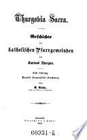 Geschichte der katholischen Pfarrgemeinden des Kantons Thurgau. Erste Lieferung: Kapitel Frauenfeld-Steckborn