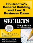 Contractor s General Building and Law and Business Exam Secrets Study Guide