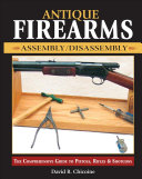 Antique Firearms Assembly Disassembly