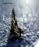 Even butterflies die