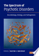 The Spectrum Of Psychotic Disorders book