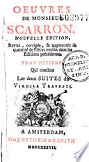 Oeuvres de M. Scarron. Nouvelle édition [par Antoine-Augustin de La Martinière]... augmentée de quantité de pièces omises dans les éditions précédentes...