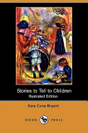 Stories to Tell to Children  Illustrated Edition   Dodo Press