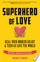 Superhero Of Love : heart. every women knows that sometimes, love hurts,...