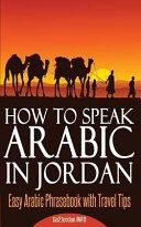 How to Speak Arabic in Jordan: Easy Arabic Phrasebook with Travel Tips