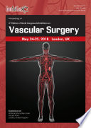 Proceedings Of 3rd Edition Of World Congress Exhibition On Vascular Surgery 2018