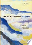Geschichte der Alpen 1500   1900