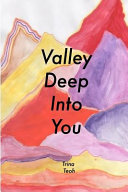 Valley Deep Into You