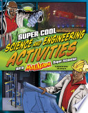 Super Cool Science and Engineering Activities  With Max Axiom Super Scientist