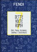 Sette volte Roma. Arte, parchi, ristoranti, shopping e divertimento