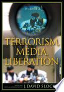 Terrorism  Media  Liberation