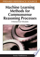 Machine Learning Methods For Commonsense Reasoning Processes Interactive Models book