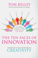 The Ten Faces Of Innovation - Strategies For Heightening Creativity Book Cover