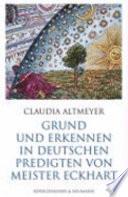 Grund und Erkennen in deutschen Predigten von Meister Eckhart