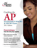 CRACKING THE AP ECONOMICS MACRO MICRO EXAMS 2011 EDITION