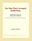 The Man That Corrupted Hadleyburg  Webster s French Thesaurus Edition