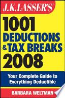 J K  Lasser s 1001 Deductions and Tax Breaks 2008