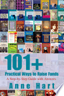 101  Practical Ways to Raise Funds
