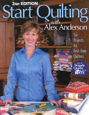 Start Quilting with Alex Anderson