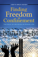 Finding Freedom in Confinement: The Role of Religion in Prison Life