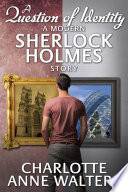 A Question of Identity - A Modern Sherlock Holmes Story Mid Life Crisis To One Side And Helps Holmes